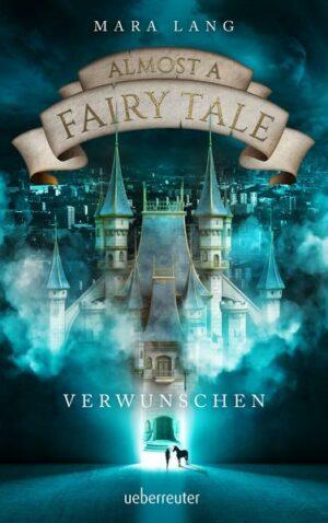 Almost a Fairy Tale - Verwunschen | Bundesamt für magische Wesen
