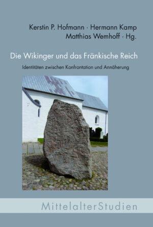 Die Wikinger und das Fränkische Reich. Identitäten zwischen Konfrontation und Annäherung