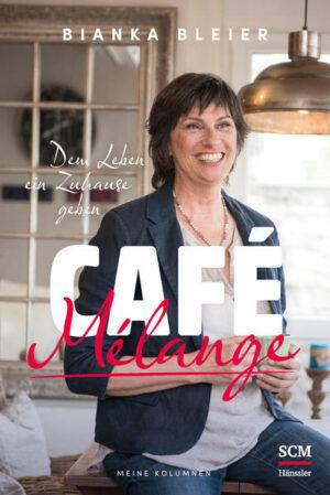 Café Mélange Dem Leben ein Zuhause geben - Meine Kolumnen