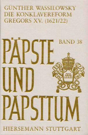 Die Konklavereform Gregors XV. (1621/22)   Bundesamt für magische Wesen