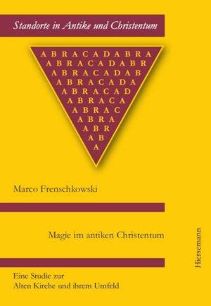 Magie im antiken Christentum   Bundesamt für magische Wesen