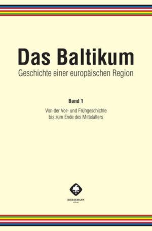 Das Baltikum. Geschichte einer europäischen Region 1