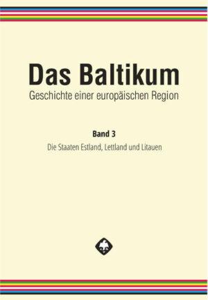 Das Baltikum. Geschichte einer europäischen Region 3