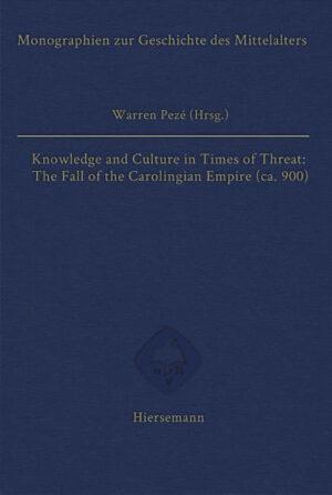 Wissen und Bildung in einer Zeit bedrohter Ordnung: Der Zerfall des Karolingerreiches um 900