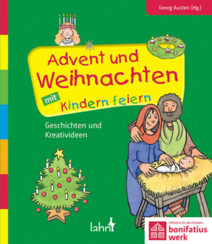 Advent und Weihnachten mit Kindern feiern