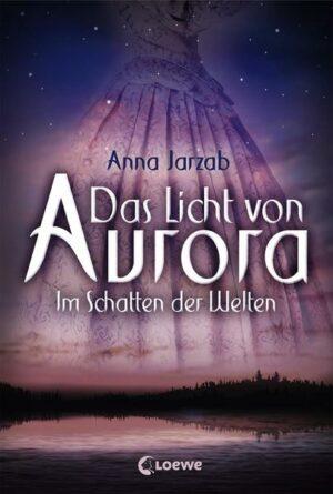 Das Licht von Aurora - Im Schatten der Welten