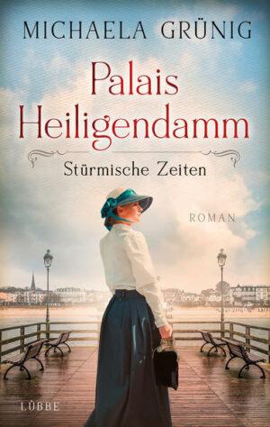 Palais Heiligendamm - Stürmische Zeiten Roman