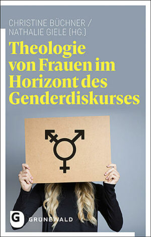Theologie von Frauen im Horizont des Genderdiskurses | Bundesamt für magische Wesen