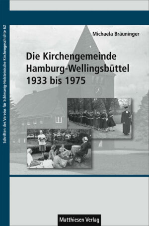 Die Kirchengemeinde Hamburg-Wellingsbüttel 1933 bis 1975