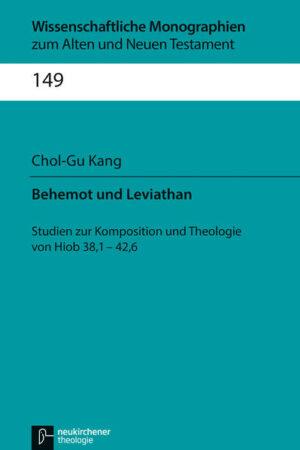 Behemot und Leviathan: Studien zur Komposition und Theologie von Hiob 38,1-42,6