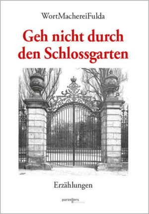 Geh nicht durch den Schlossgarten