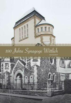 100 Jahre Synagoge Wittlich Festschrift