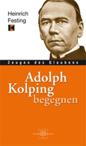 Adolph Kolping begegnen