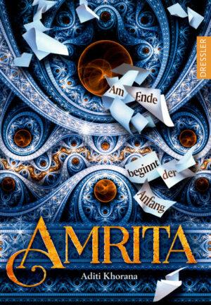 Amrita: Am Ende beginnt der Anfang
