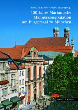 400 Jahre Marianische Männerkongregation am Bürgersaal zu München
