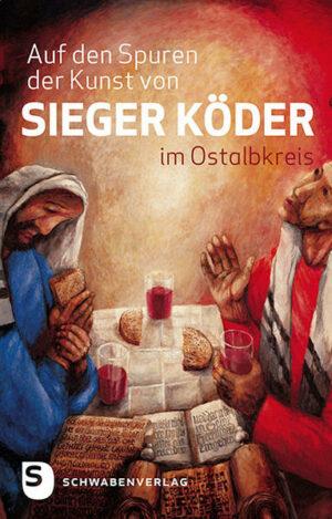 Auf den Spuren von Sieger Köder im Ostalbkreis