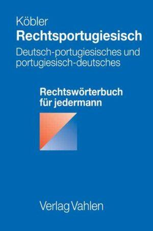 Rechtsportugiesisch: Deutsch-portugiesisches und portugiesisch-deutsches Rechtswörterbuch für jedermann