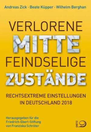 Verlorene Mitte - Feindselige Zustände: Rechtsextreme Einstellungen in Deutschland 2018/19