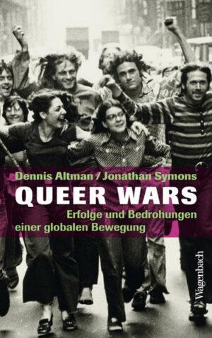 Queer Wars: Erfolge und Bedrohungen einer globalen Bewegung