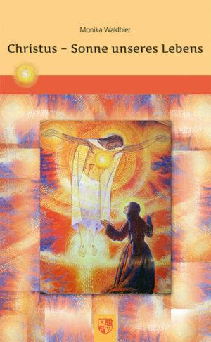 Christus – Sonne unseres Lebens