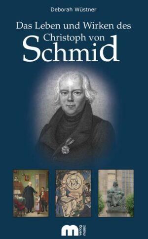 Das Leben und Wirken des Christoph von Schmid   Bundesamt für magische Wesen