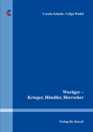 Waräger – Krieger, Händler, Herrscher