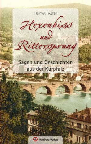 Sagen und Geschichten aus der Kurpfalz | Bundesamt für magische Wesen