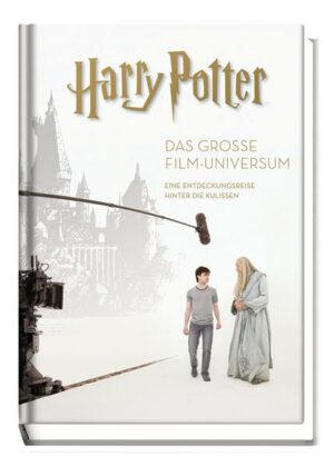 Harry Potter: Das große Film-Universum (Erweiterte, überarbeitete Neuausgabe)