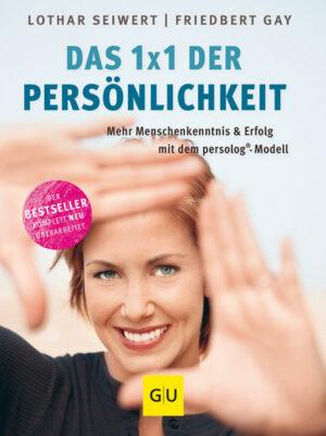 Das 1x1 der Persönlichkeit: Mehr Menschenkenntnis und Erfolg mit dem persolog®-Modell