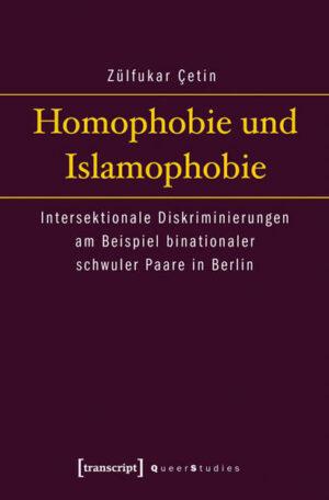 Homophobie und Islamophobie: Intersektionale Diskriminierungen am Beispiel binationaler schwuler Paare in Berlin