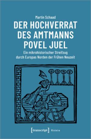 Der Hochverrat des Amtmanns Povel Juel