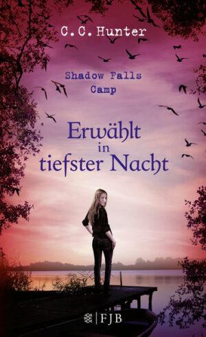 Shadow Falls Camp - Erwählt in tiefster Nacht   Bundesamt für magische Wesen