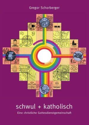 schwul + katholisch: Eine christliche Gottesdienstgemeinschaft