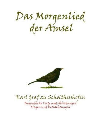 Das Morgenlied der Amsel: Biografische Texte und Abbildungen, Fragen und Betrachtungen