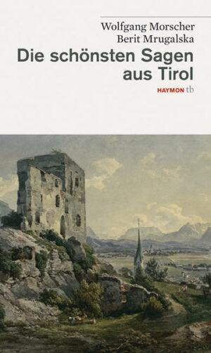 Die schönsten Sagen aus Tirol   Bundesamt für magische Wesen