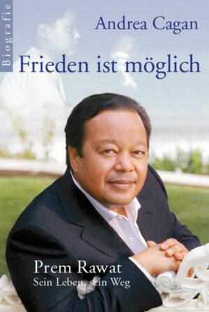 Frieden ist möglich - Prem Rawat: Sein Leben