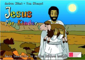 Jesus für Kinder Kinderbibel - Bilderbuch