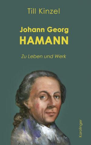 Johann Georg Hamann Zu Werk und Leben