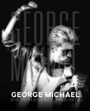 George Michael: Die Poplegende 1963 - 2016