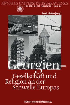 Georgien - Gesellschaft und Religion an der Schwelle Europas Eine gemeinsame Vortragsreihe der Fachrichtung Evangelische Theologie der Universität des Saarlandes und der Landeshauptstadt Saarbrücken
