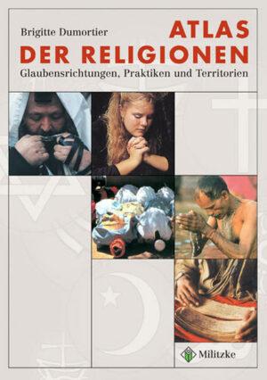 Atlas der Religionen Glaubensrichtungen, Praktiken und Territorien