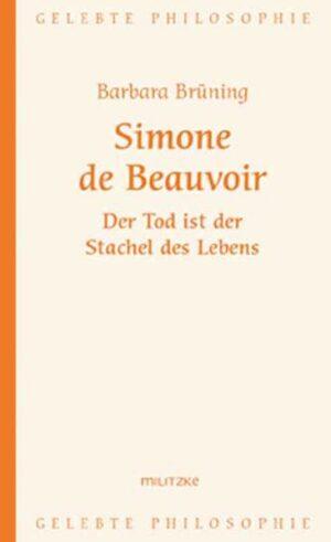 Simone de Beauvoir – Der Tod ist der Stachel des Lebens