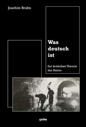 Was deutsch ist Zur kritischen Theorie der Nation