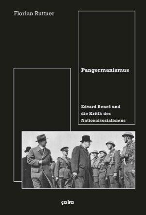 Pangermanismus Edvard Beneš und die Kritik des Nationalsozialismus