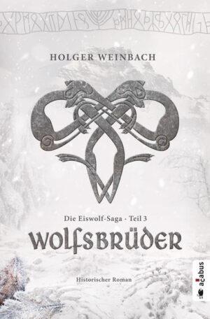 Die Eiswolf-Saga 3: Wolfsbrüder