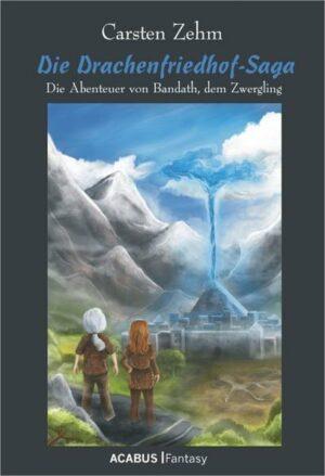 Die Drachenfriedhof-Saga. Die Abenteuer von Bandath
