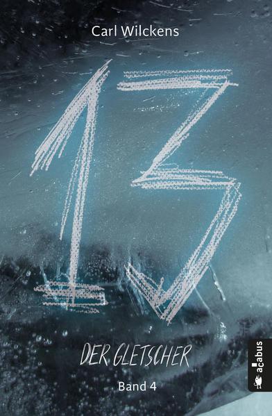 Dreizehn. Der Gletscher. Band 4   Bundesamt für magische Wesen