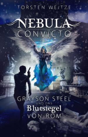 Nebula Convicto. Grayson Steel und das Blutsiegel von Rom | Bundesamt für magische Wesen