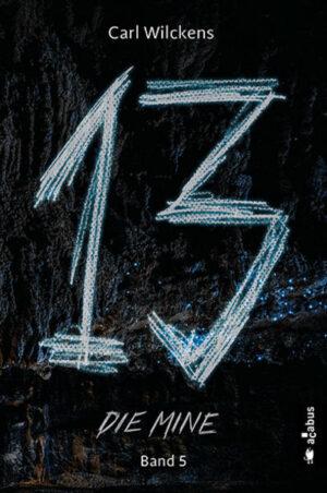 Dreizehn. Die Mine. Band 5