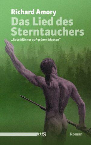 Das Lied des Sterntauchers: Rote Männer auf grünen Matten